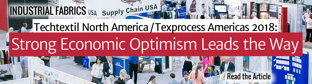 Techtil North America/Texprocess Americas 2018: Strong Economic Optimism Leads the Way by Kathlyn Swantko
