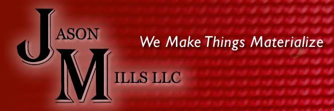 Jason Mills, LLc - We Make Things Materialize